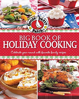 Gooseberry Patch Big Book of Holiday Cooking: Celebrate All Year 'Round with Family Favorite Recipes 9780848737153
