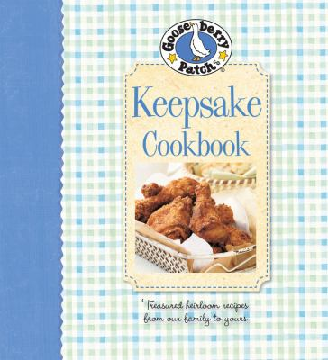 Gooseberry Patch Keepsake Cookbook: Treasured Heirloom Recipes from Our Family to Yours 9780848733612