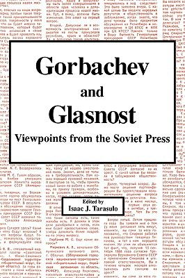 Gorbachev and Glasnost: Viewpoints from the Soviet Press 9780842023375