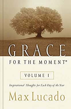 Grace for the Moment: Inspirational Thoughts for Each Day of the Year 9780849956249