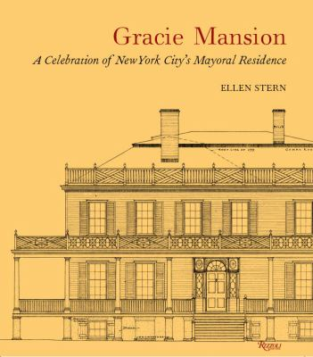 Gracie Mansion: A Celebration of New York City's Mayoral Residence 9780847825622