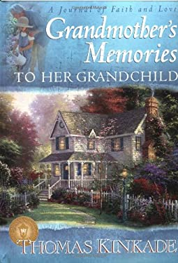 Grandmother's Memories to Her Grandchild: A Journal of Faith and Love 9780849959110