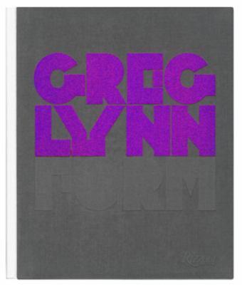 Greg Lynn: Form 9780847831029
