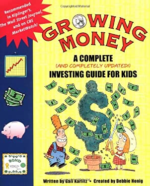 Growing Money: A Complete Investing Guide for Kids 9780843177022