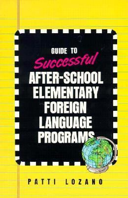 Guide to Successful After-School Elementary Foreign-Language Programs 9780844293653