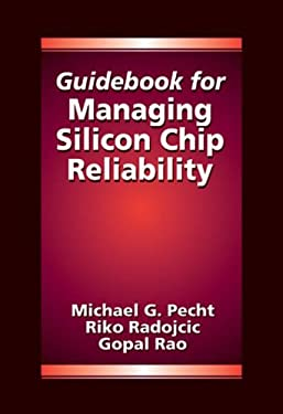 Guidebook for Managing Silicon Chip Reliability 9780849396243
