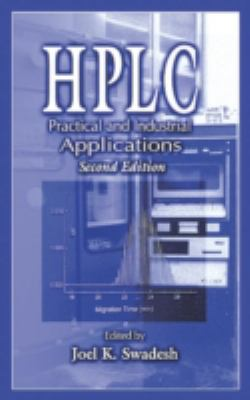 HPLC: Practical and Industrial Applications, Second Edition - 2nd Edition