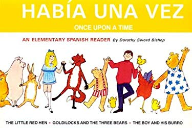 Habia una Vez/Once Upon A Time: Three Classic Stories To Help Children Learn Spanish 9780844273334