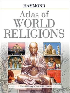 Hammond Atlas of World Religions: A Visual History of Our Great Faiths 9780843709957