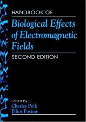 Handbook of Biological Effects of Electromagnetic Fields, Second Edition 9780849306419