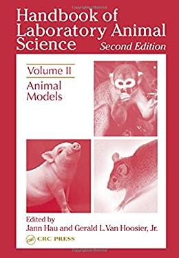 Handbook of Laboratory Animal Science, Second Edition: Animal Models, Volume II 9780849310843