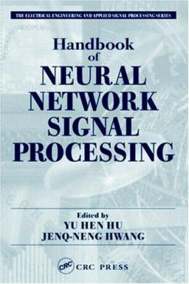 Handbook of Neural Network Signal Processing Ve Profiling 9780849323591