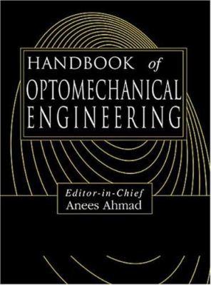 Handbook of Optomechanical Engineering 9780849301339