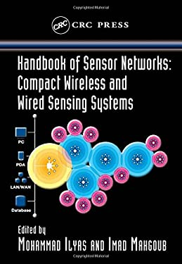 Handbook of Sensor Networks: Compact Wireless and Wired Sensing Systems 9780849319686