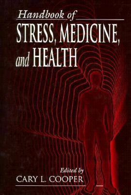 Handbook of Stress, Medicine, and Health 9780849329081