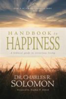 Handbook to Happiness: A Biblical Guide to Victorious Living 9780842318099