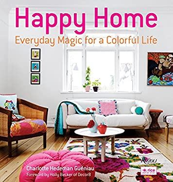 Happy Home: Everyday Magic for a Colorful Life 9780847839919