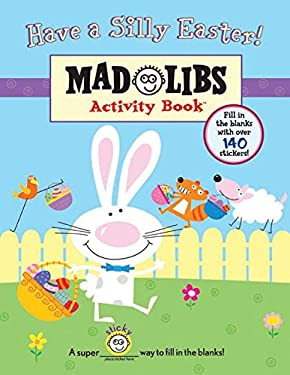 Have a Silly Easter!: Mad Libs Activity Book [With 140 Fill in the Blanks] 9780843131253