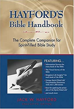 Hayford's Bible Handbook: The Complete Companion for Spirit-Filled Bible Study 9780840783592