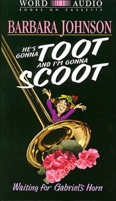 He's Gonna Toot and I'm Gonna Scoot: Waiting on Gabriel's Horn 9780849962936