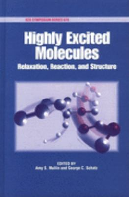 Highly Excited Molecules: Relaxation, Reaction, and Structure 9780841235342
