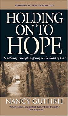 Holding on to Hope: Drawn by Suffering to the Heart of God 9780842364188