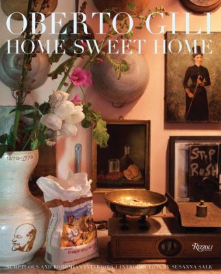Home Sweet Home: Sumptuous and Bohemian Interiors 9780847836604