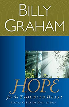 Hope for the Troubled Heart: Finding God in the Midst of Pain 9780849942112
