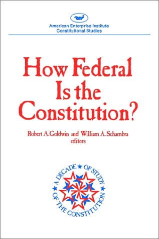 How Federal Is the Constitution? 9780844736181