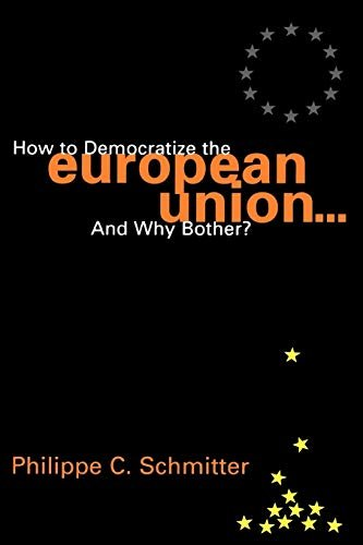 How to Democratize the European Union...and Why Bother? 9780847699056
