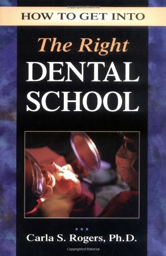 How to Get Into the Right Dental School 9780844264547