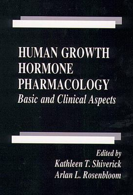 Human Growth Hormone Pharmacology: Basic & Clinical Aspects 9780849383847