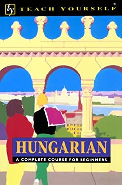 Hungarian: A Complete Course for Beginners 9780844237961