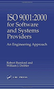 ISO 9001: 2000 for Software and Systems Providers: An Engineering Approach 9780849320637