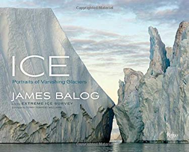 Ice: Portraits of Vanishing Glaciers 9780847838868