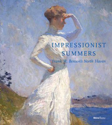 Impressionist Summers: Frank W. Benson's North Haven 9780847839063
