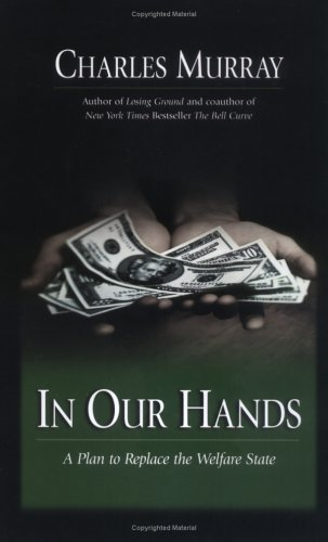 In Our Hands: A Plan to Replace the Welfare State 9780844742236