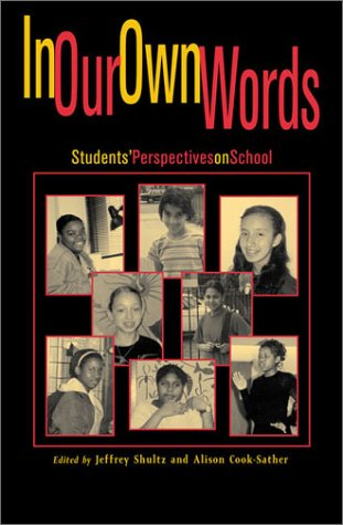 In Our Own Words: Students' Perspectives on School 9780847695669