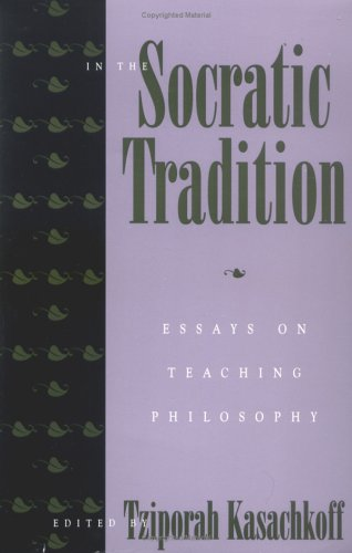 In the Socratic Tradition: Essays on Teaching Philosophy 9780847684793