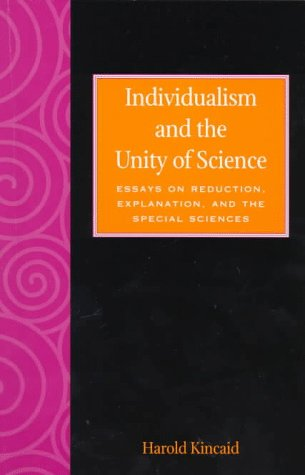 Individualism and the Unity of Science: Essays on Reduction, Explanation, and the Special Sciences 9780847686636