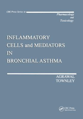 Inflammatory Cells and Mediators in Bronchial Asthma 9780849372940