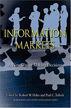 Information Markets: A New Way of Making Decisions 9780844742281