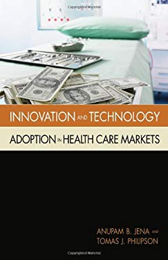 Innovation and Technology Adoption in Health Care Markets 9780844742687