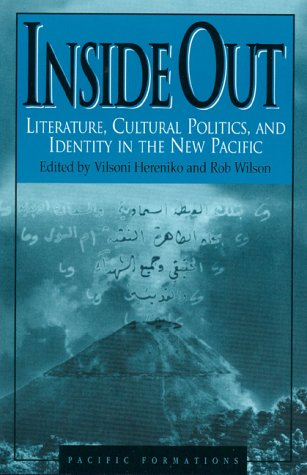Inside Out: Literature, Cultural Politics, and Identity in the New Pacific 9780847691432
