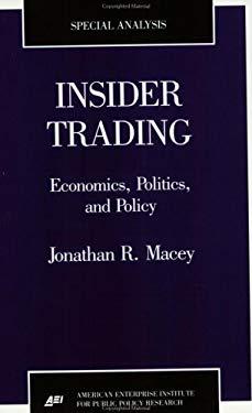 Insider Trading: Economics, Politics, and Policy