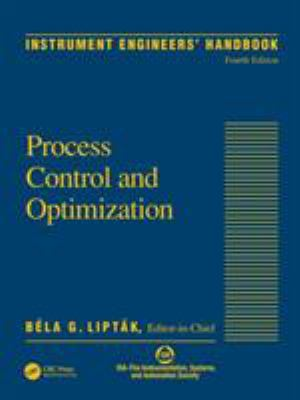 Instrument Engineers' Handbook, Volume Two: Process Control and Optimization 9780849310812