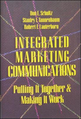 Integrated Marketing Communications: Putting It Together & Making It Work 9780844233635