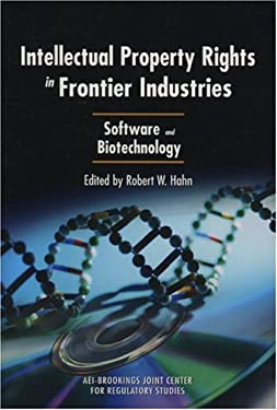 Intellectual Property Rights in Frontier Industries: Software and Biotechnology 9780844771915