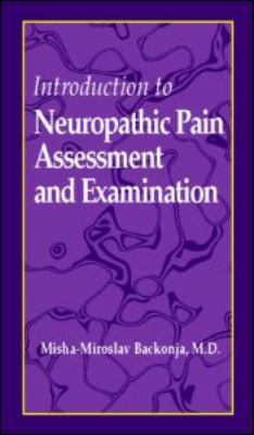 Introduction to Neuropathic Pain Assessment and Examination