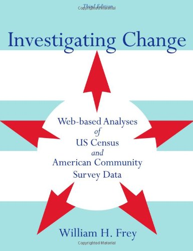 Investigating Change: Web-Based Analyses of Us Census and American Community Survey Data 9780840032539